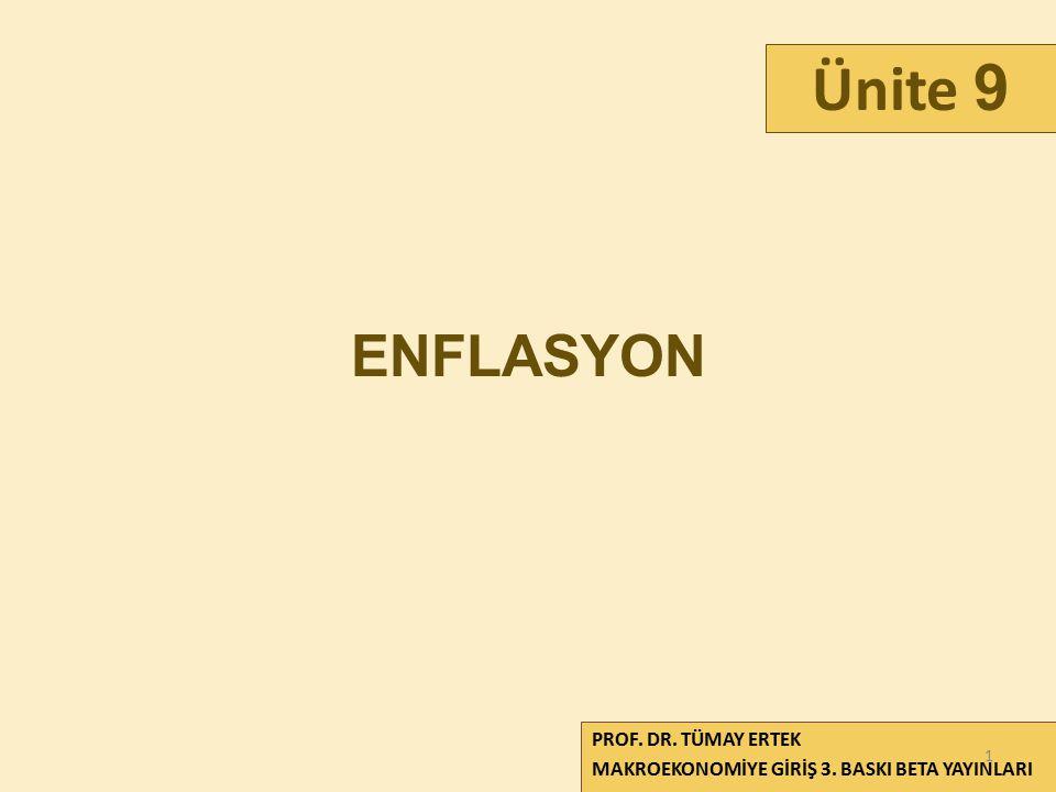ENFLASYON PROF. DR. TÜMAY ERTEK MAKROEKONOMİYE GİRİŞ 3. BASKI BETA YAYINLARI Ünite 9 1