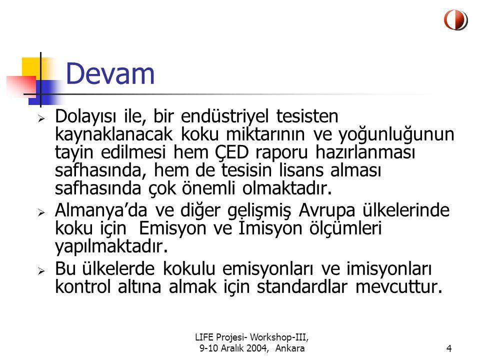 LIFE Projesi- Workshop-III, 9-10 Aralık 2004, Ankara25 Devam II.