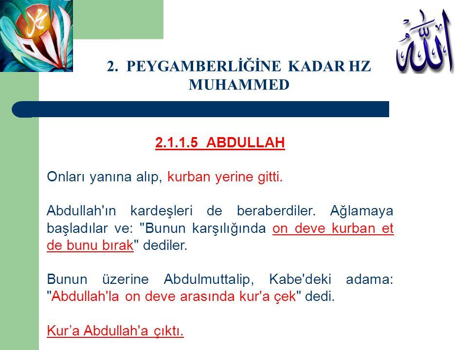 2.1.1.5 ABDULLAH Onları yanına alıp, kurban yerine gitti. Abdullah'ın kardeşleri de beraberdiler. Ağlamaya başladılar ve: