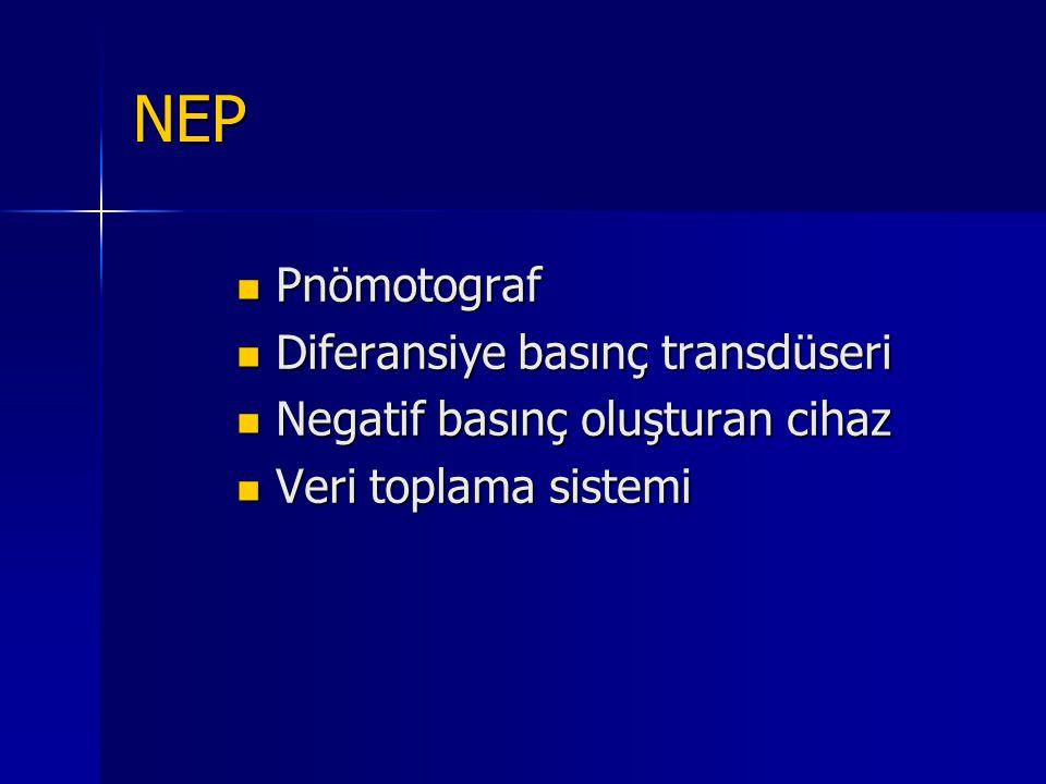 NEP Pnömotograf Pnömotograf Diferansiye basınç transdüseri Diferansiye basınç transdüseri Negatif basınç oluşturan cihaz Negatif basınç oluşturan ciha