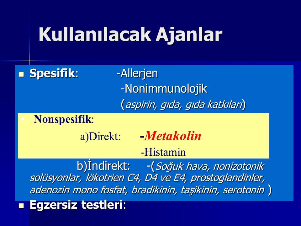 Kullanılacak Ajanlar Spesifik: -Allerjen Spesifik: -Allerjen -Nonimmunolojik -Nonimmunolojik ( aspirin, gıda, gıda katkıları ) ( aspirin, gıda, gıda k