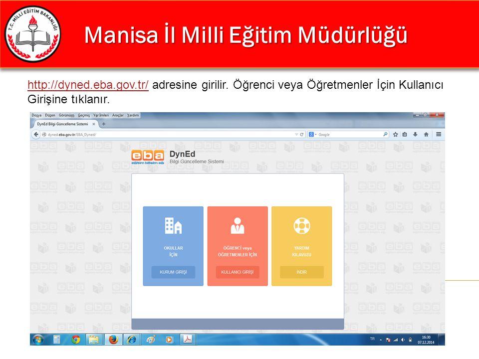 Manisa İl Milli Eğitim Müdürlüğü Manisa İl Milli Eğitim Müdürlüğü http://dyned.eba.gov.tr/http://dyned.eba.gov.tr/ adresine girilir. Öğrenci veya Öğre