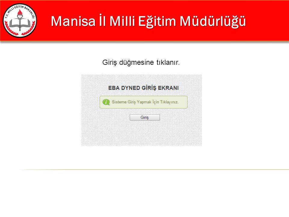 Manisa İl Milli Eğitim Müdürlüğü Manisa İl Milli Eğitim Müdürlüğü Giriş düğmesine tıklanır.