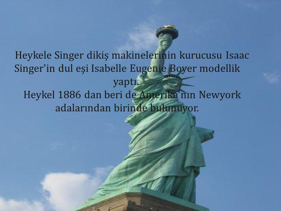 Heykele Singer dikiş makinelerinin kurucusu Isaac Singer'in dul eşi Isabelle Eugenie Boyer modellik yaptı. Heykel 1886 dan beri de Amerika'nın Newyork