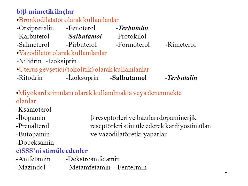 1) KATEKOLAMİNLER A, NA ve İzoproterenol sempatomimetik ilaçların prototipidir.