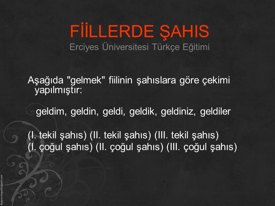 FİİLLERDE ŞAHIS Erciyes Üniversitesi Türkçe Eğitimi Aşağıda