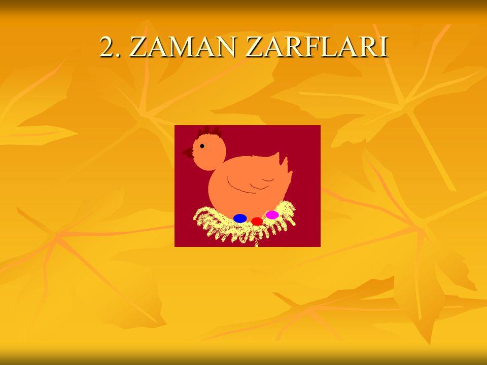 2. ZAMAN ZARFLARI