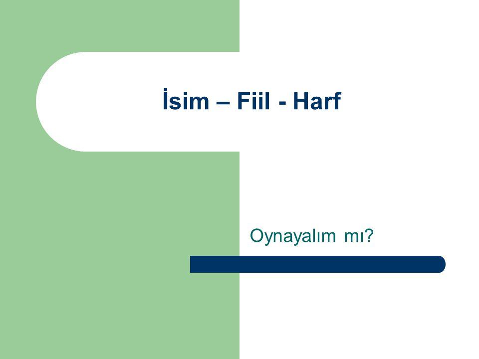 İsim – Fiil - Harf Oynayalım mı