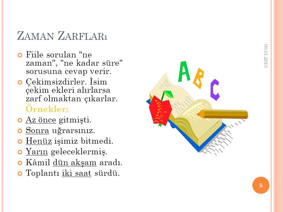 D URUM Z ARFLARı Hâl ve tavır ifade eden zarflardır.
