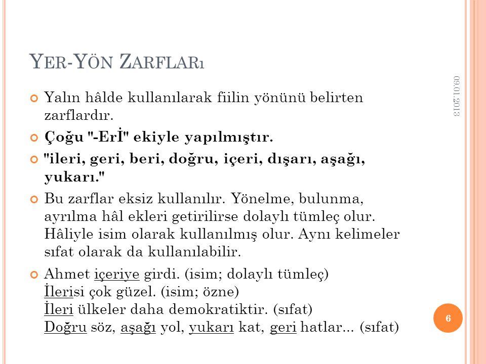 Z AMAN Z ARFLARı 09.01.2013 5 Fiile sorulan ne zaman , ne kadar süre sorusuna cevap verir.