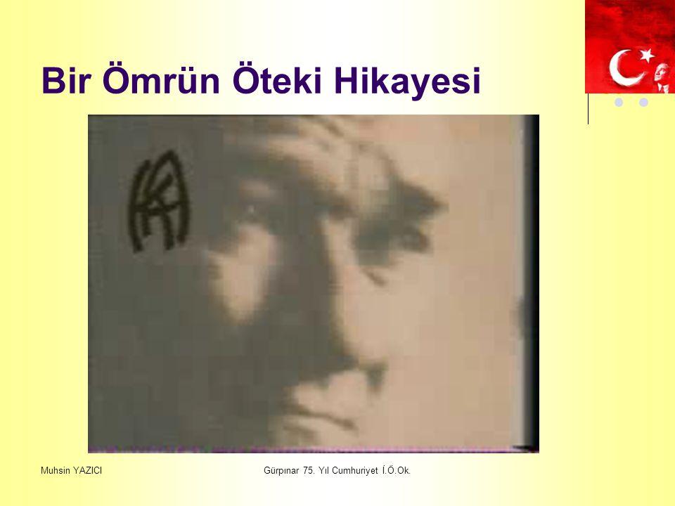 Muhsin YAZICIGürpınar 75. Yıl Cumhuriyet İ.Ö.Ok. Bir Ömrün Öteki Hikayesi