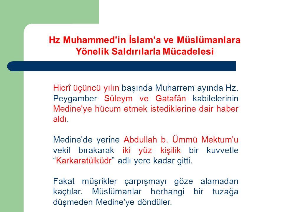 Hicrî üçüncü yılın başında Muharrem ayında Hz. Peygamber Süleym ve Gatafân kabilelerinin Medine'ye hücum etmek istediklerine dair haber aldı. Medine'd