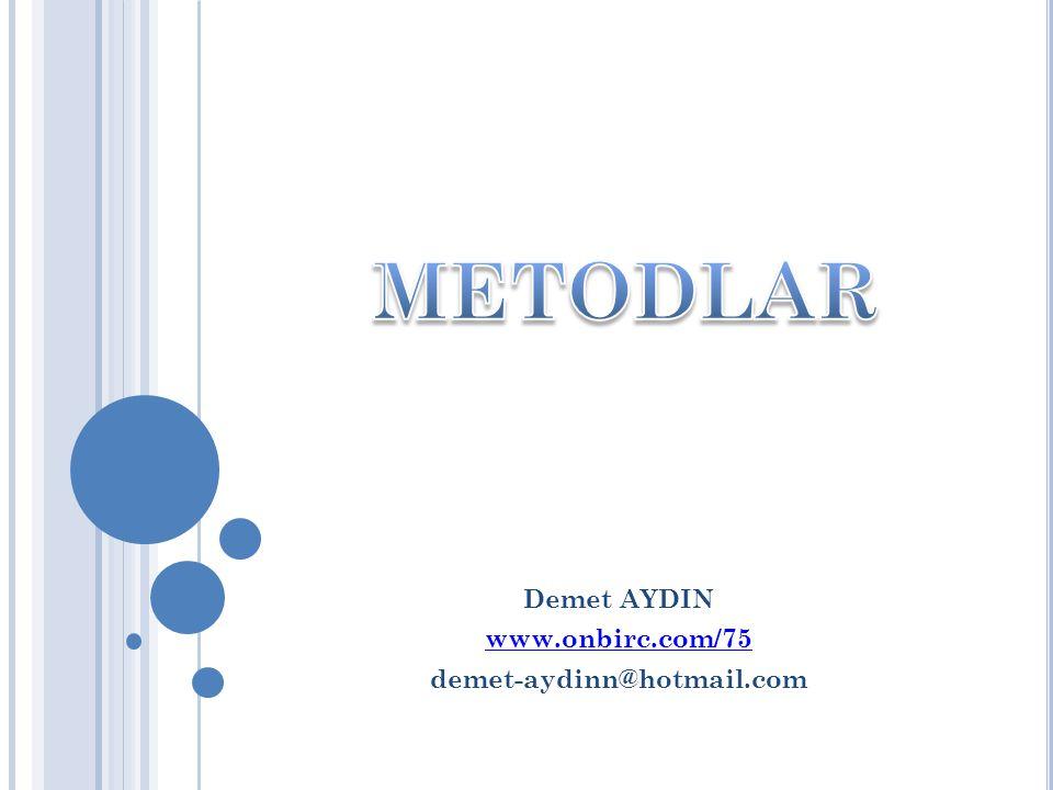  METODLAR  Özellikleri  Erişim Seviyeleri  Metot kullanımında dikkat edilecekler  Voin…  C# Params  C# Metotların Ref – Out Özellikleri  KAYNAKÇA