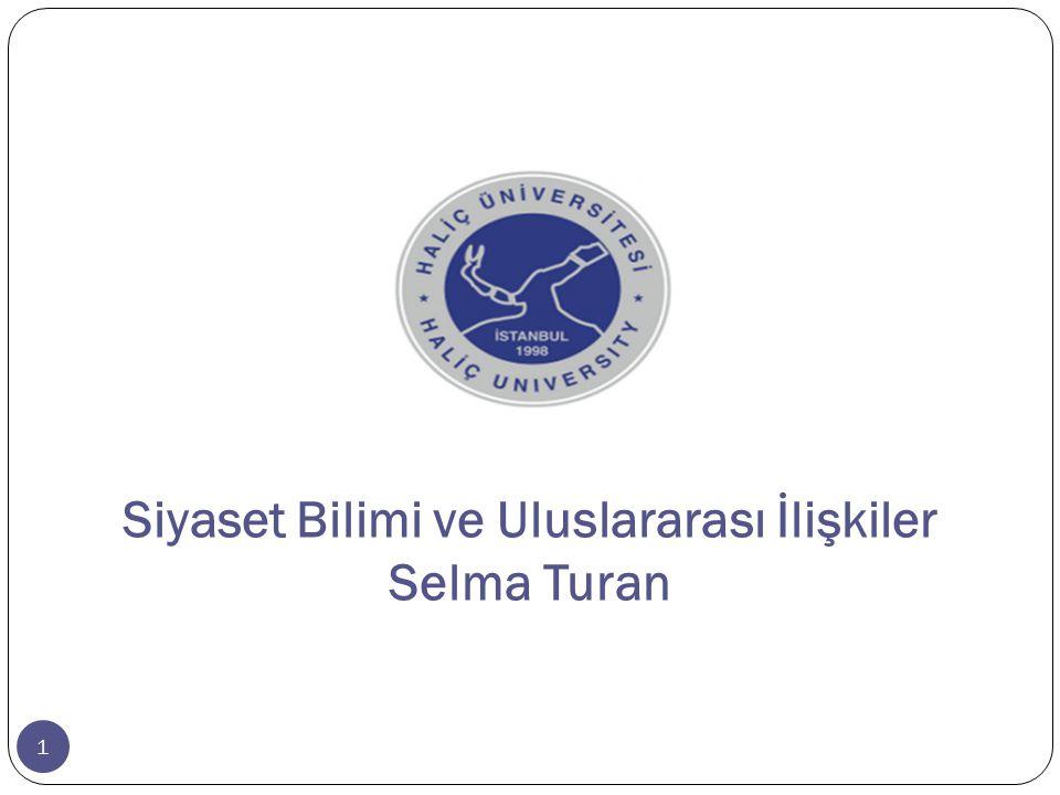 Siyaset Bilimi ve Uluslararası İlişkiler Selma Turan 1