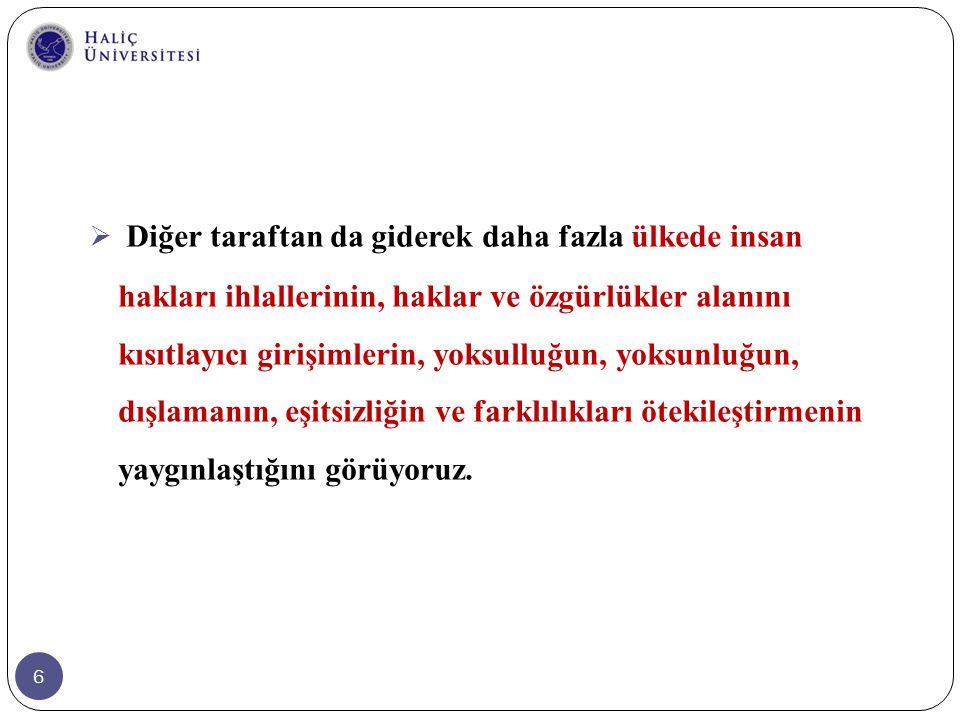 37 Türkiye'de küreselleşme süreçlerinin etkilerinin somut örneği olarak ''bölgesel bütünleşme'' Avrupa Birliği tam üyelik süreci geliyor.