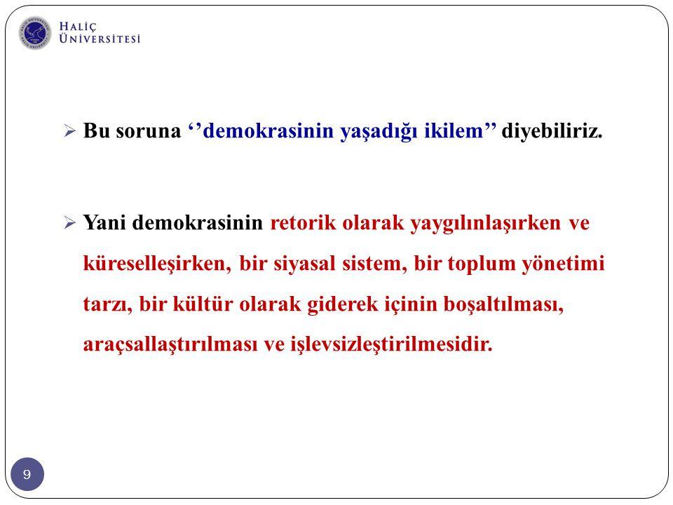 40 Türkiye'nin son yıllardaki değişim ve dönüşüm sürecine;  Kadın kimliği-temelli talepler  Dinsel kimlik-temelli talepler Aleviler  Dinsel azınlıklar-temelli talepler Gayri-müslim azınlıklar  Gençlik de damgasını vurmuştur