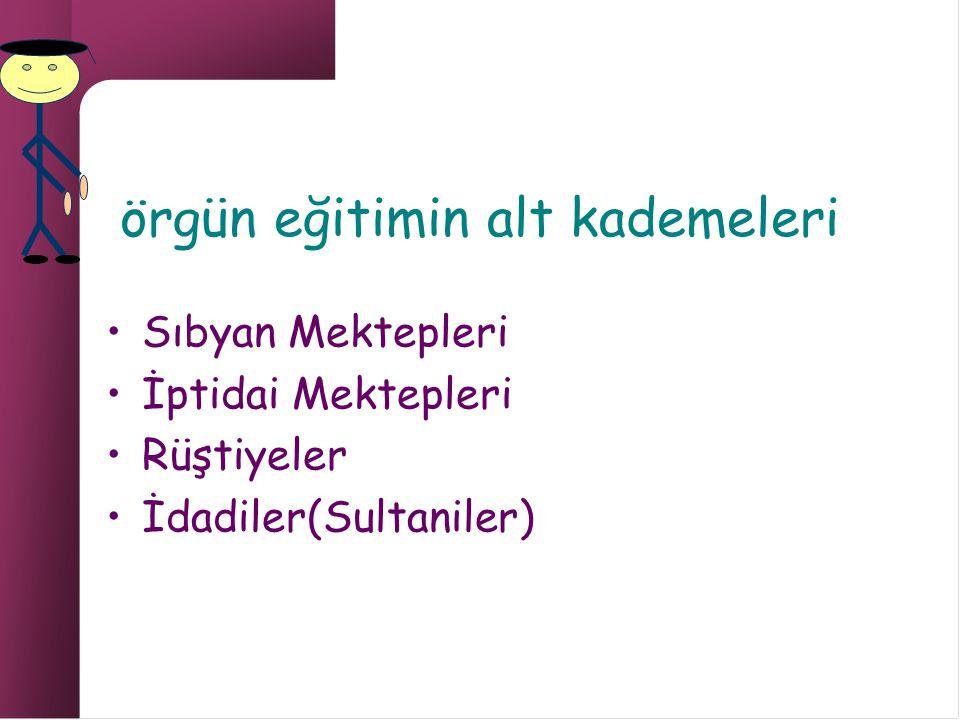 kaynakça AKYÜZ Yahya, Türk Eğitim Tarihi (2001)Ankara.Pegem A yayıncılık KOÇER Hasan Ali, Türkiye'de Modern Eğitimin Doğuşu ve Gelişimi: 1773- 1923.(1991) İstanbul.