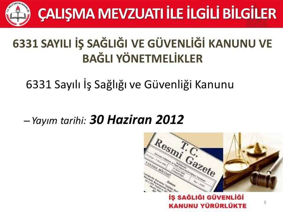 69 ÇALIŞMA MEVZUATI İLE İLGİLİ BİLGİLER 6.