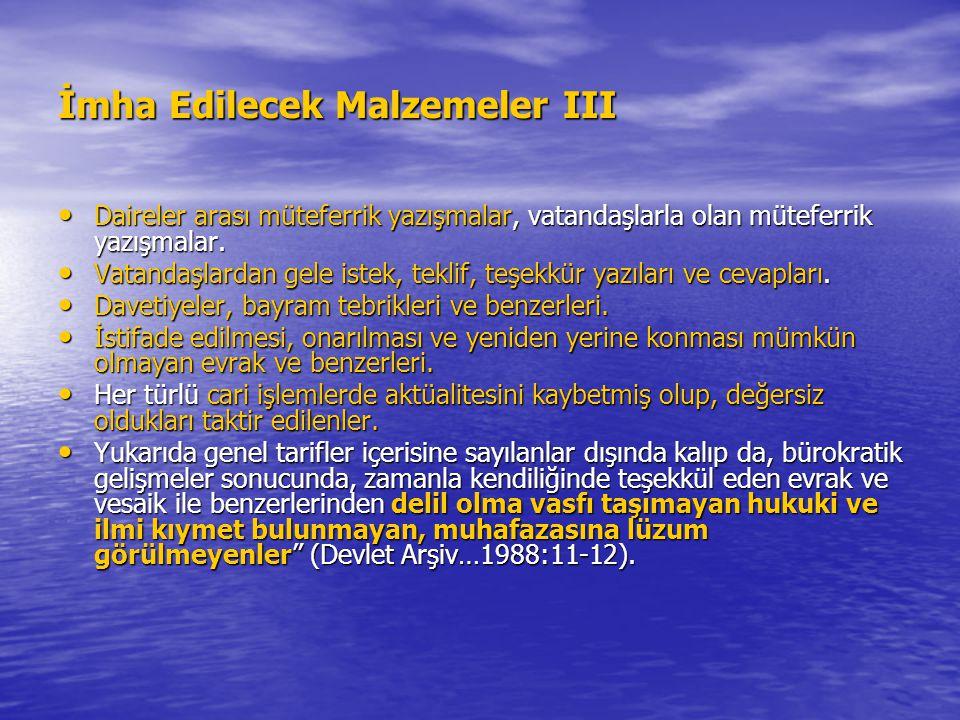 İmha Edilecek Malzemeler III Daireler arası müteferrik yazışmalar, vatandaşlarla olan müteferrik yazışmalar.