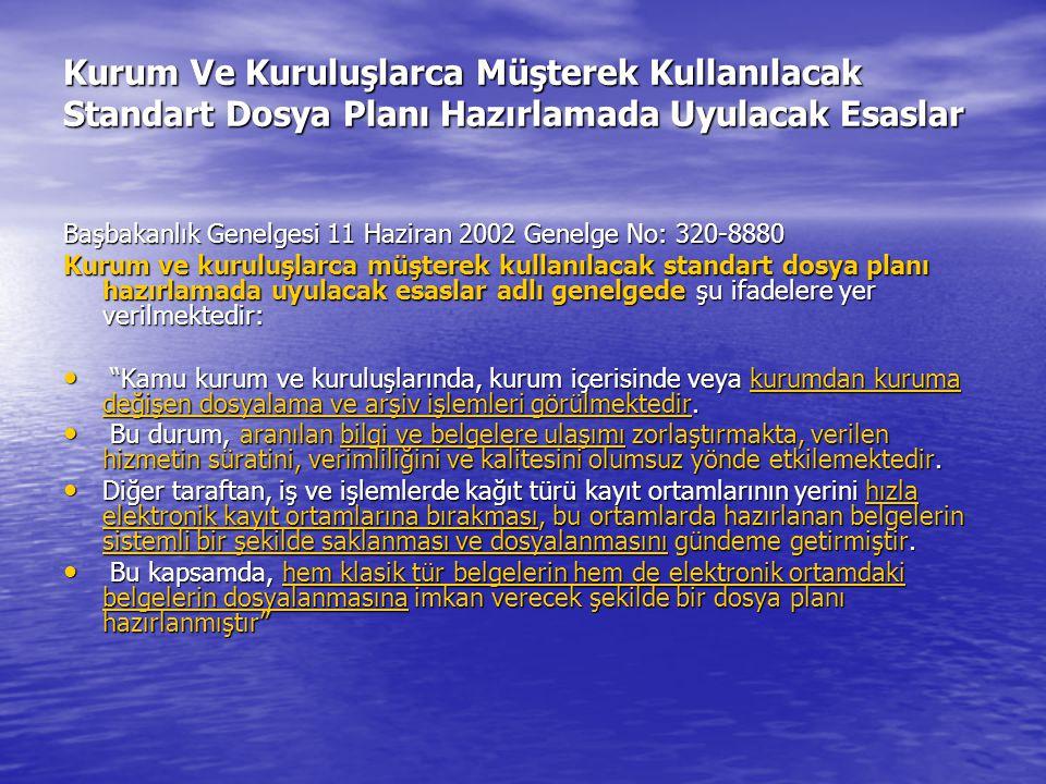 Kurum Ve Kuruluşlarca Müşterek Kullanılacak Standart Dosya Planı Hazırlamada Uyulacak Esaslar Başbakanlık Genelgesi 11 Haziran 2002 Genelge No: 320-88