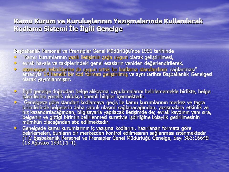 Kamu Kurum ve Kuruluşlarının Yazışmalarında Kullanılacak Kodlama Sistemi İle İlgili Genelge Başbakanlık Personel ve Prensipler Genel Müdürlüğü'nce 199