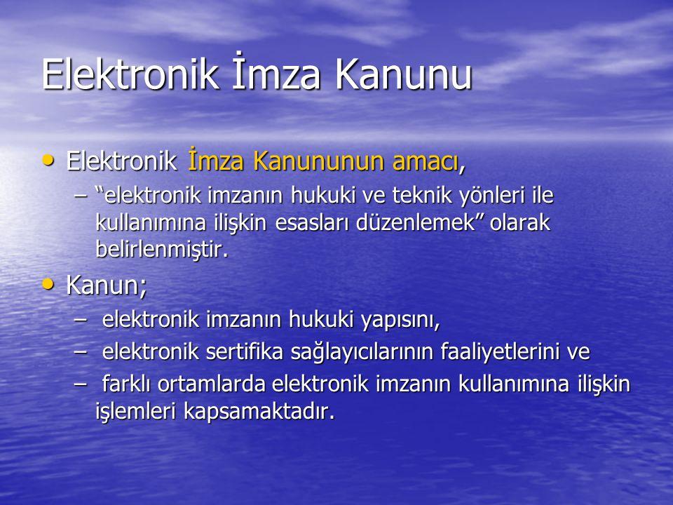 """Elektronik İmza Kanunu Elektronik İmza Kanununun amacı, Elektronik İmza Kanununun amacı, –""""elektronik imzanın hukuki ve teknik yönleri ile kullanımına"""