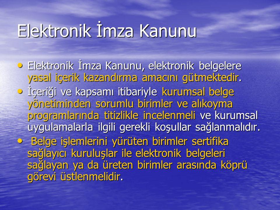 Elektronik İmza Kanunu Elektronik İmza Kanunu, elektronik belgelere yasal içerik kazandırma amacını gütmektedir. Elektronik İmza Kanunu, elektronik be