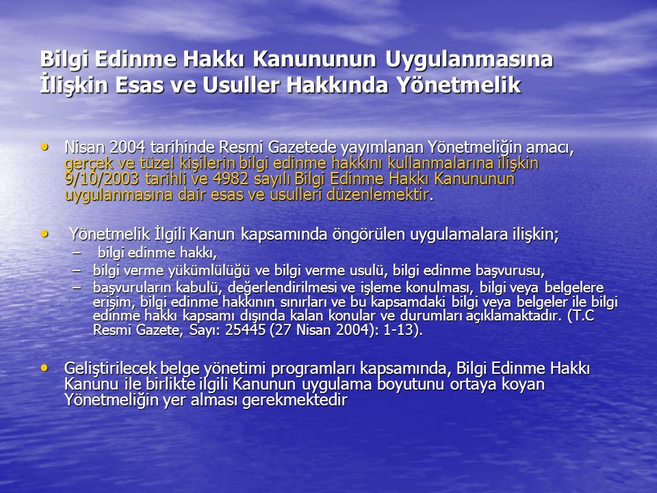 Bilgi Edinme Hakkı Kanununun Uygulanmasına İlişkin Esas ve Usuller Hakkında Yönetmelik Nisan 2004 tarihinde Resmi Gazetede yayımlanan Yönetmeliğin amacı, gerçek ve tüzel kişilerin bilgi edinme hakkını kullanmalarına ilişkin 9/10/2003 tarihli ve 4982 sayılı Bilgi Edinme Hakkı Kanununun uygulanmasına dair esas ve usulleri düzenlemektir.