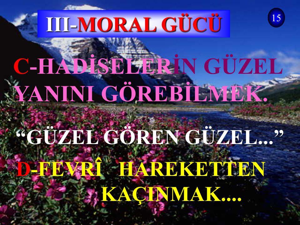 14 A)RUH SAĞLIĞI (MANEVÎ DİNAMİKLER) B-ÜMİT -YEİS III-MORAL GÜCÜ