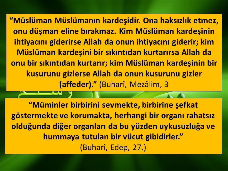 """""""Müslüman Müslümanın kardeşidir. Ona ihanet etmez, yalan söylemez, onu sıkıntıda bırakmaz. Her Müslümanın diğerine namusu, malı ve kanı haramdır. Takv"""