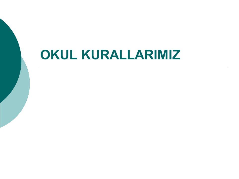 OKUL KURALLARIMIZ