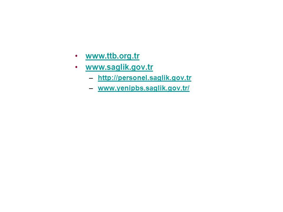 www.ttb.org.tr www.saglik.gov.tr –http://personel.saglik.gov.trhttp://personel.saglik.gov.tr –www.yenipbs.saglik.gov.tr/www.yenipbs.saglik.gov.tr/