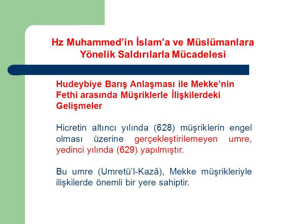 Hudeybiye Barış Anlaşması ile Mekke'nin Fethi arasında Müşriklerle İlişkilerdeki Gelişmeler Hicretin altıncı yılında (628) müşriklerin engel olması üzerine gerçekleştirilemeyen umre, yedinci yılında (629) yapılmıştır.