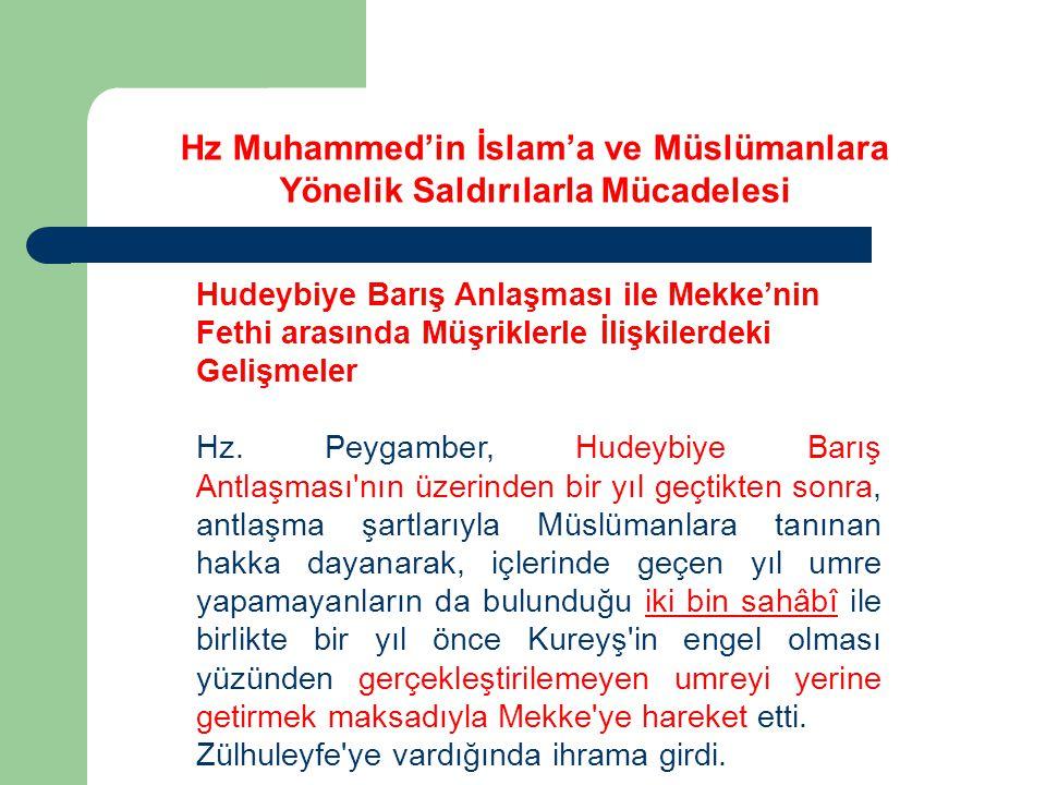 Hudeybiye Barış Anlaşması ile Mekke'nin Fethi arasında Müşriklerle İlişkilerdeki Gelişmeler Hz. Peygamber, Hudeybiye Barış Antlaşması'nın üzerinden bi