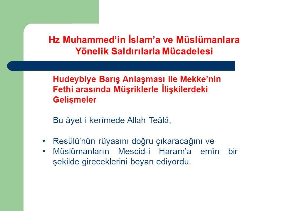 Hudeybiye Barış Anlaşması ile Mekke'nin Fethi arasında Müşriklerle İlişkilerdeki Gelişmeler Bu âyet-i kerîmede Allah Teâlâ, Resûlü'nün rüyasını doğru çıkaracağını ve Müslümanların Mescid-i Haram'a emîn bir şekilde gireceklerini beyan ediyordu.