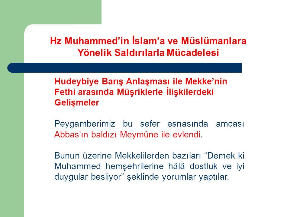 Hudeybiye Barış Anlaşması ile Mekke'nin Fethi arasında Müşriklerle İlişkilerdeki Gelişmeler Peygamberimiz bu sefer esnasında amcası Abbas'ın baldızı Meymûne ile evlendi.