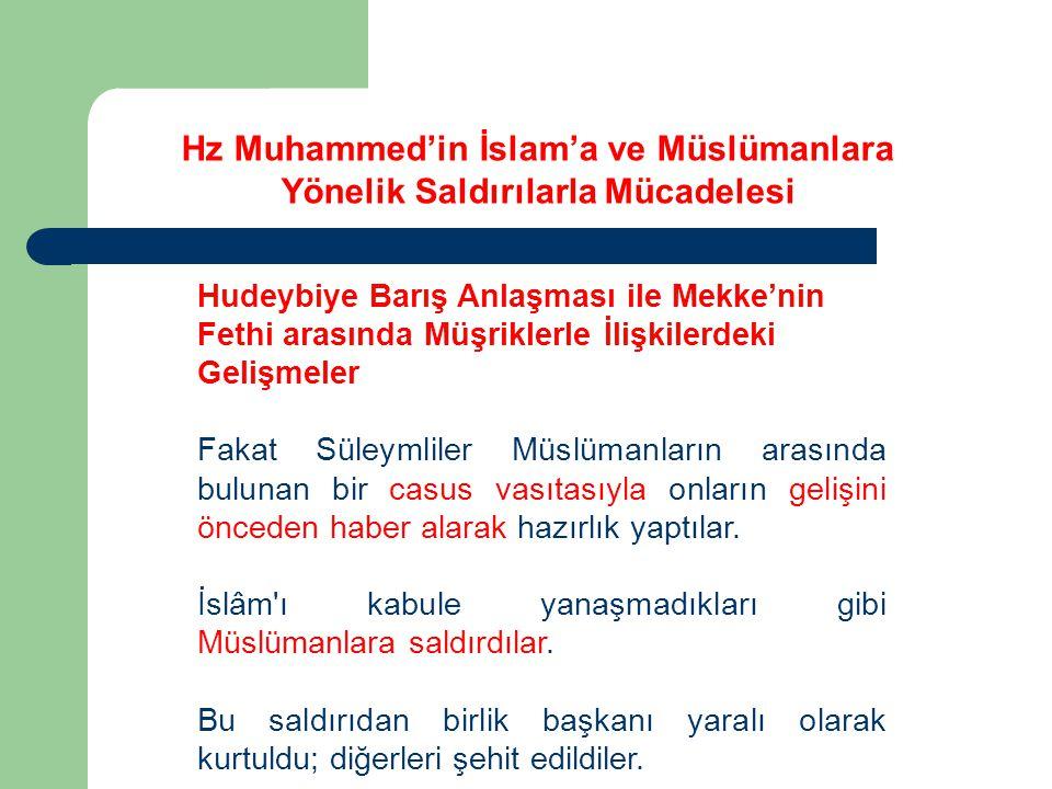 Hudeybiye Barış Anlaşması ile Mekke'nin Fethi arasında Müşriklerle İlişkilerdeki Gelişmeler Fakat Süleymliler Müslümanların arasında bulunan bir casus