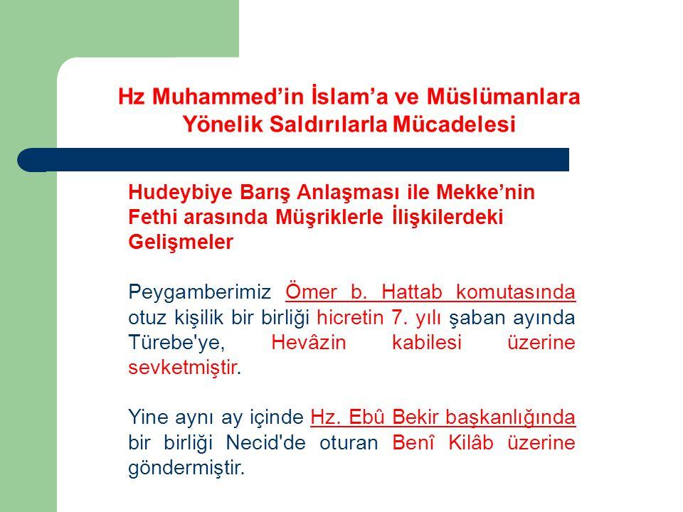Hudeybiye Barış Anlaşması ile Mekke'nin Fethi arasında Müşriklerle İlişkilerdeki Gelişmeler Peygamberimiz Ömer b. Hattab komutasında otuz kişilik bir
