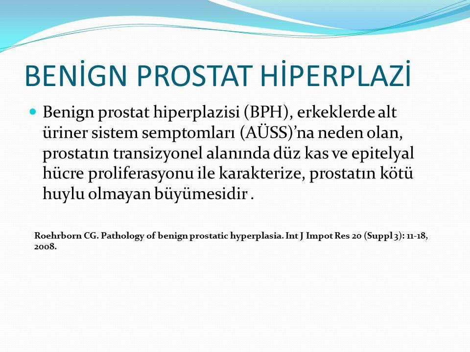 BENİGN PROSTAT HİPERPLAZİ Benign prostat hiperplazisi (BPH), erkeklerde alt üriner sistem semptomları (AÜSS)'na neden olan, prostatın transizyonel ala