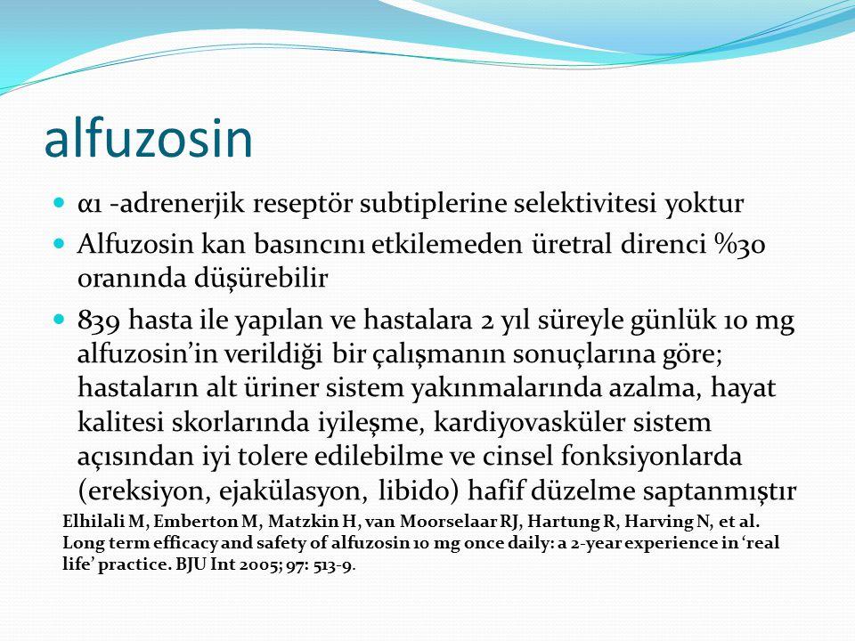 alfuzosin α1 -adrenerjik reseptör subtiplerine selektivitesi yoktur Alfuzosin kan basıncını etkilemeden üretral direnci %30 oranında düşürebilir 839 h