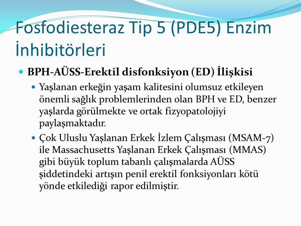 Fosfodiesteraz Tip 5 (PDE5) Enzim İnhibitörleri BPH-AÜSS-Erektil disfonksiyon (ED) İlişkisi Yaşlanan erkeğin yaşam kalitesini olumsuz etkileyen önemli