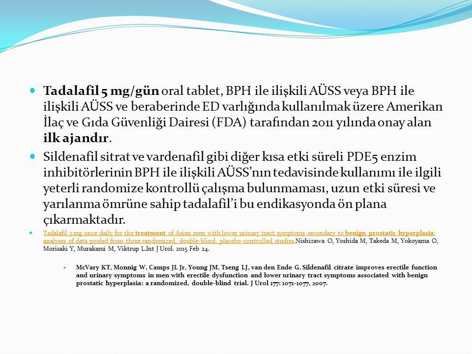 Tadalafil 5 mg/gün oral tablet, BPH ile ilişkili AÜSS veya BPH ile ilişkili AÜSS ve beraberinde ED varlığında kullanılmak üzere Amerikan İlaç ve Gıda