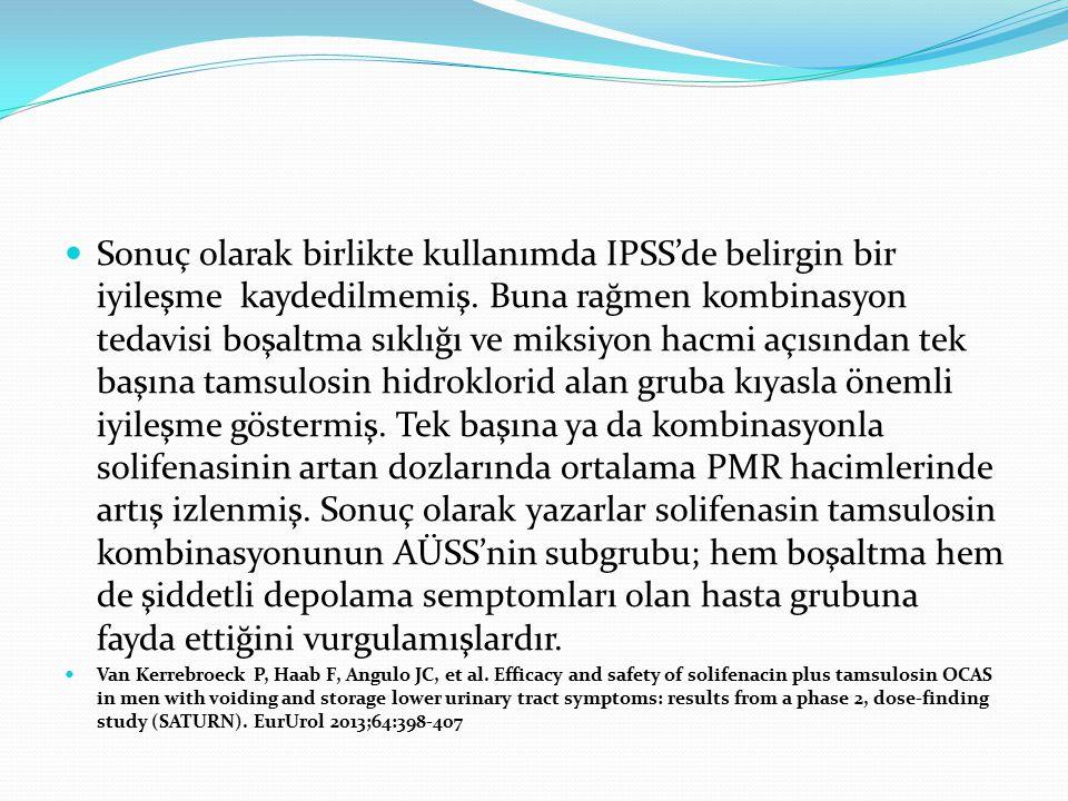 Sonuç olarak birlikte kullanımda IPSS'de belirgin bir iyileşme kaydedilmemiş. Buna rağmen kombinasyon tedavisi boşaltma sıklığı ve miksiyon hacmi açıs