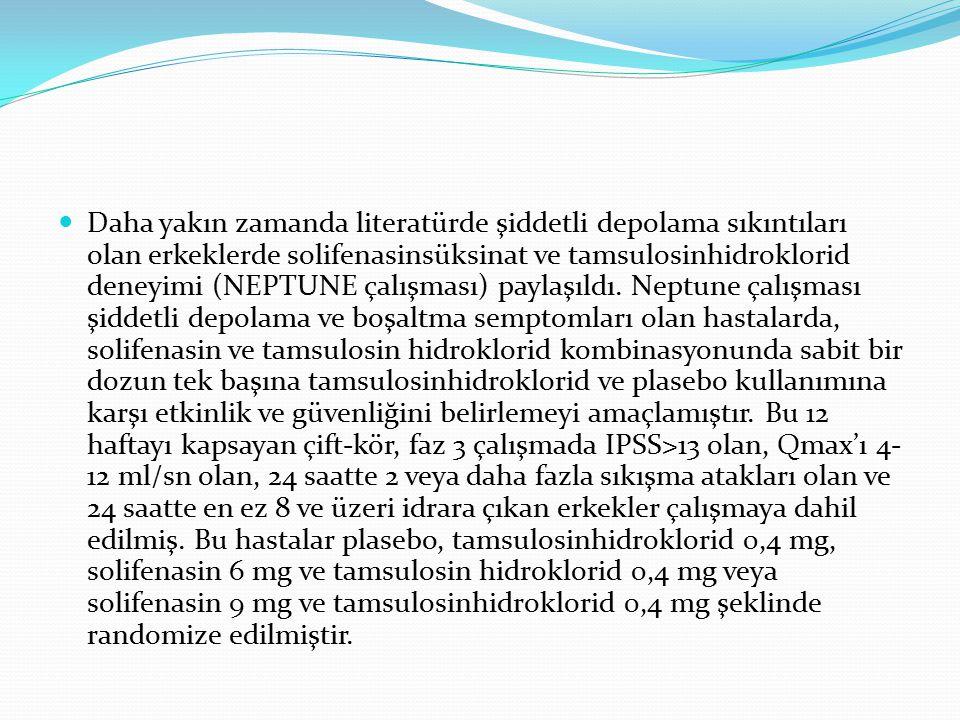 Daha yakın zamanda literatürde şiddetli depolama sıkıntıları olan erkeklerde solifenasinsüksinat ve tamsulosinhidroklorid deneyimi (NEPTUNE çalışması)
