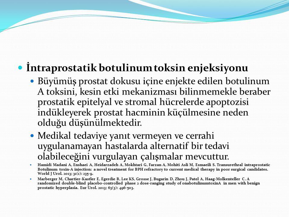 İntraprostatik botulinum toksin enjeksiyonu Büyümüş prostat dokusu içine enjekte edilen botulinum A toksini, kesin etki mekanizması bilinmemekle berab