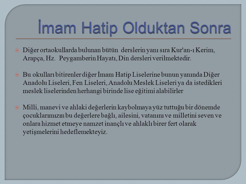  Diğer ortaokullarda bulunan bütün derslerin yanı sıra Kur an-ı Kerim, Arapça, Hz.