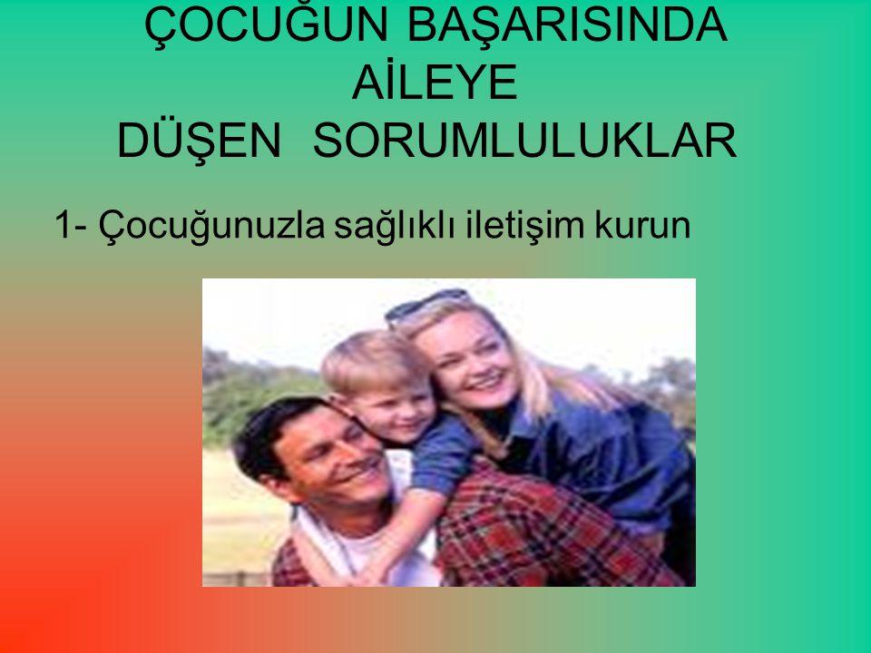 2- Aileler çocuğu her yönüyle tanımalı