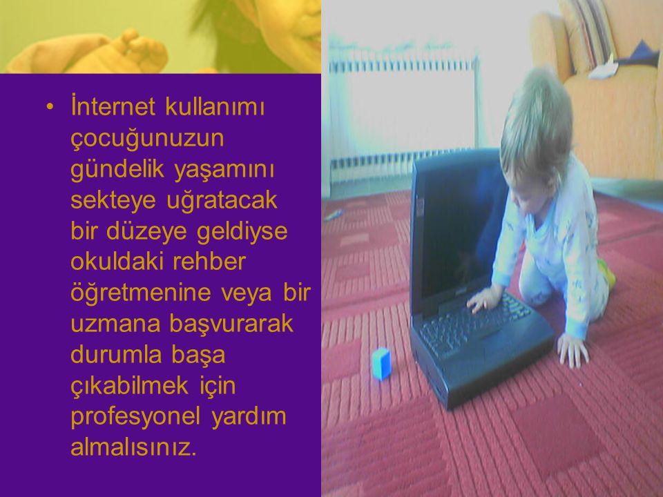 İnternet kullanımı çocuğunuzun gündelik yaşamını sekteye uğratacak bir düzeye geldiyse okuldaki rehber öğretmenine veya bir uzmana başvurarak durumla