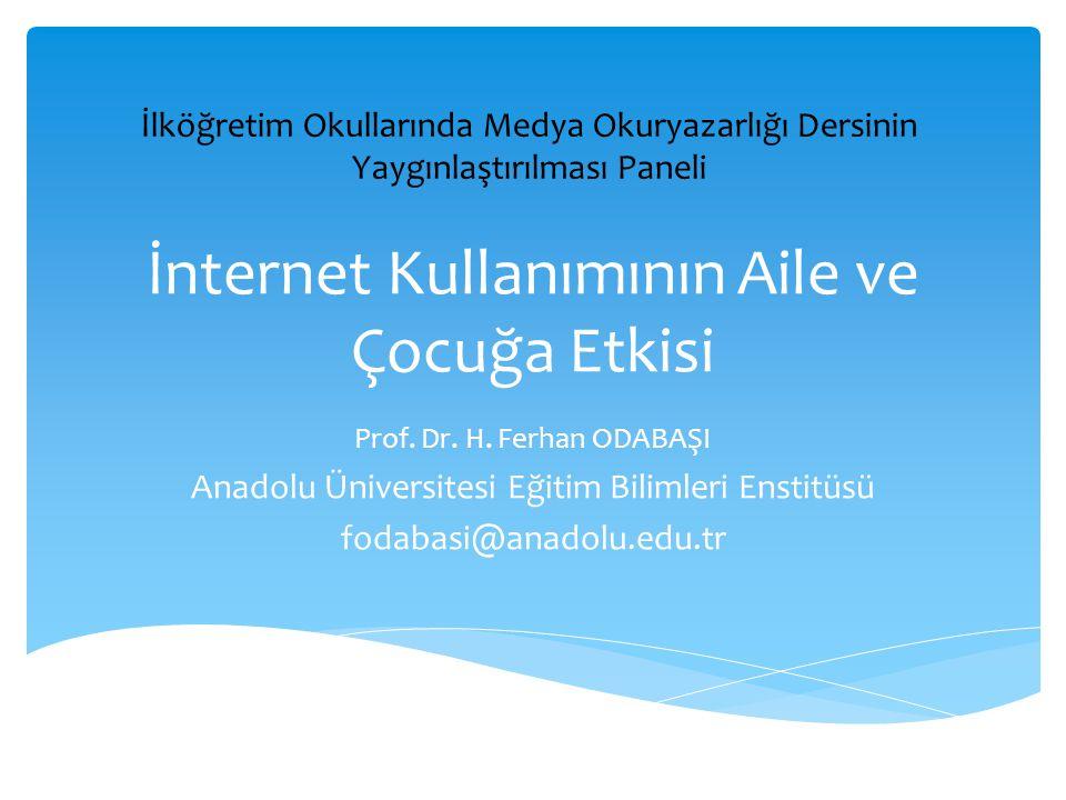 İnternet Kullanımının Aile ve Çocuğa Etkisi Prof. Dr.