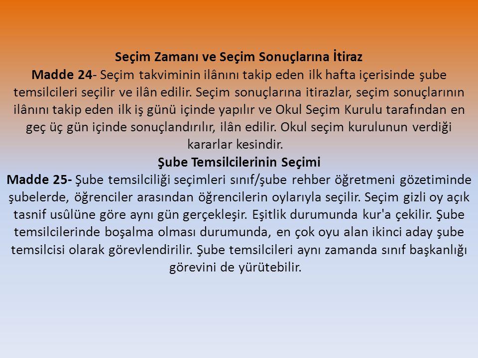 Okul Öğrenci Meclisi nin Oluşumu Madde 26- (Değişik : EYLÜL 2006/2588 TD) Okul öğrenci meclisi, her şubenin kendi içinden seçeceği bir temsilcinin katılımından meydana gelir.